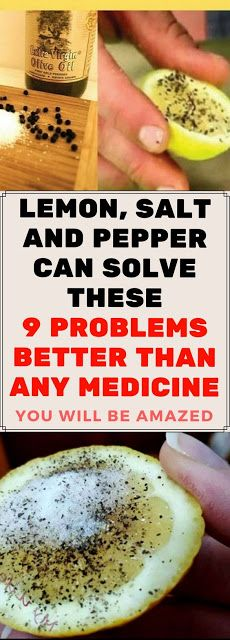 LEMON, SALT AND PEPPER CAN SOLVE THESE 9 PROBLEMS BETTER THAN ANY MEDICINE