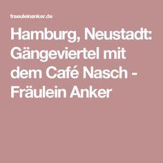 Hamburg, Neustadt: Gängeviertel mit dem Café Nasch - Fräulein Anker