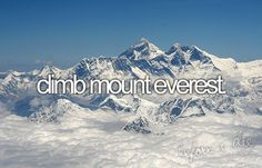 I'm gonna fly, someday., I want to climb this mountain (Mount Everest) :) Adventure Bucket List, Adventure Is Out There, Mount Everest Base Camp, Top Of The World, Dream Big, The Dreamers, Places To See, Mountains, Bergen