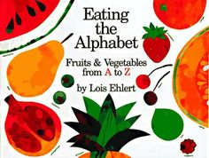 Eating the Alphabet by Lois Ehlert - (Alphabet book) This book teaches the alphabet and also teaches upper and lower case letters. The books uses different fruits and vegetables to represent each letter of the alphabet. Alphabet Activities, Preschool Activities, Preschool Books, Book Activities, Preschool Classroom, Preschool Cooking, Rainbow Activities, Teach Preschool, Spelling Activities