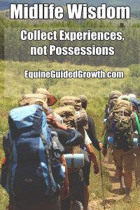 Midlife Wisdom Collect Experiences not Possessions