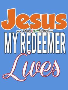 ♥ ♥ ♥ More to PIN here >>> http://yespinit.com ♥ ♥ ♥ Jesus My Redeemer Lives. AMEN!!!
