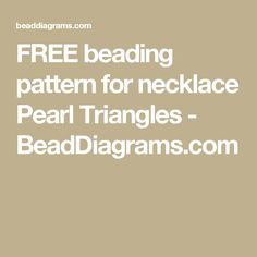 FREE beading pattern for necklace Pearl Triangles - BeadDiagrams.com