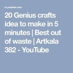 20 Genius crafts idea to make in 5 minutes | Best out of waste | Artkala 382 - YouTube