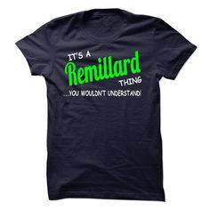 Remillard thing understand ST420 https://www.sunfrog.com/LifeStyle/Remillard-thing-understand-ST420.html?46568
