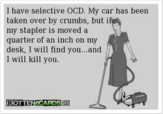 ocd funny, cleaning ecards, office desks, bathrooms, accur, bedrooms, funni thought, quot, true stories