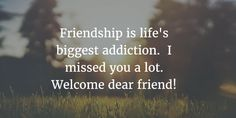 - 24 Heart-warming Welcome Back Quotes For Friends - EnkiQuotes