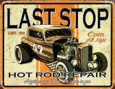 Last Stop Hot Rod Repair - Tin Sign