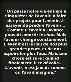L'avenir n'est jamais comme on l'imagine. Mood Quotes, Happy Quotes, Life Quotes, French Words, French Quotes, Grey's Anatomy, Quotes About Everything, Life Words, Positive Attitude