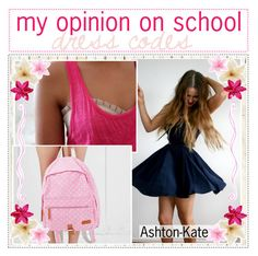 """""""My Opinion On School Dress Codes // Ashton-Kate // 8-22-15"""" by polaroid-tips-icons ❤ liked on Polyvore featuring art and tipsbyashton"""