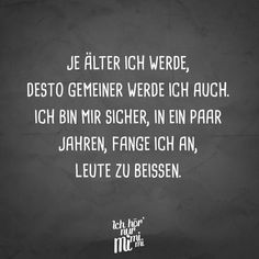 The older I get, the nastier I get too . I'm sure, in a few years, I'll start to bite people - Ich hör nur mimimi // VISUAL STATEMENTS® - Sprüche Short Funny Quotes, Super Funny Quotes, Funny Quotes For Teens, Good Morning Funny, Morning Humor, Funny Quotes For Instagram, Best Friends Funny, Grumpy Cat Humor, Its Friday Quotes