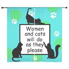 Woman and Cats will do as they Please Curtains on CafePress.com