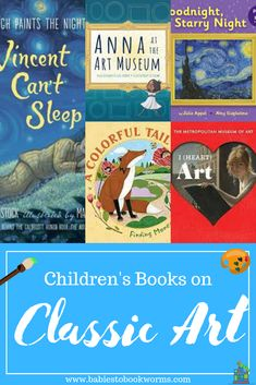 Introduce kids to famous artists with these children's books about classic art! #classicartforkids #kidsbooks #childrensbooks #booksaboutart #childrensbooksaboutart #childrensbooksbaoutfamousartists #booksaboutclassicart #artbooksforkids