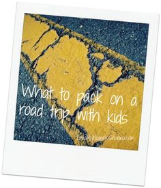 What to pack on a road trip with kids