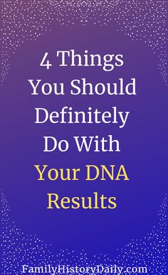 If you've taken a DNA test you know how exciting it can be to get your results back for the first time. Here are 4 things you should definitely do with your DNA for ancestry test results. Free Genealogy Sites, Genealogy Forms, Genealogy Research, Family Genealogy, Genealogy Chart, Genealogy Humor, Dna Research, Family Tree Research, Genealogy Organization