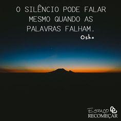 Muitas vezes falam mais que palavras. #aprendizado #espacorecomecar #espiritismo #espiritualidade #evoluir #gotasdesabedoria #inspiracao #positividade #sucesso #tudovaidarcerto #vitoria