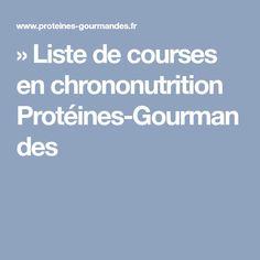» Liste de courses en chrononutrition Protéines-Gourmandes