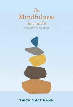 The Mindfulness Survival Kit: Five Essential Practices by Thich Nhat Hanh