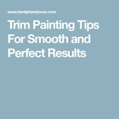 Trim Painting Tips For Smooth and Perfect Results