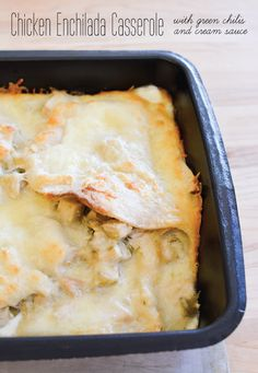 Chicken enchilada casserole with green chiles and jack cheese.