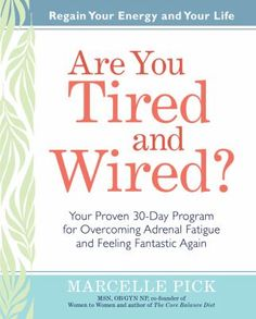 Are You Tired and Wired? : your proven 30-day program for overcoming adrenal fatigue and feeling fantastic again by Marcelle Pick -- New Books Guide March 2016 -- For more information click here: http://gilfind.ega.edu/vufind/Record/272893