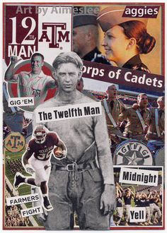 For all you Texas Aggies out there. A collage made with images from the Sept. 2011 issue of Texas Monthly Magazine.