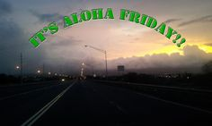It's Aloha Friday, time to relax!
