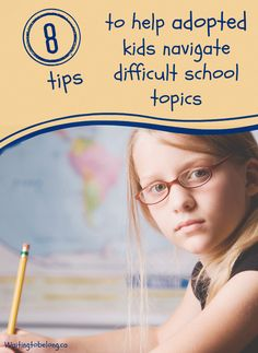 8 tips to help adopted children navigate difficult school topics, like immigration, family tree or history. Lots of foster and adoption advice on this site.