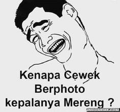 Kenapa cewek berphoto kepalanya mereng? - #GambarLucu #MemeLucu - http://www.indomeme.com/meme/kenapa-cewek-berphoto-kepalanya-mereng/