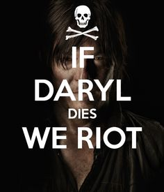 'IF DARYL DIES WE RIOT ' Poster
