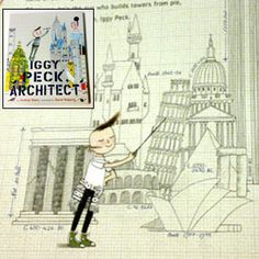 Iggy Peck Architect by Andrea Beaty, illustrations by David Roberts