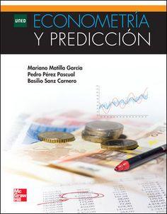 Econometría y predicción / Mariano Matilla García, Pedro A. Pérez Pascual, Basilio Sanz Carnero Madrid [etc.] : UNED : McGraw-Hill, D.L. 2013
