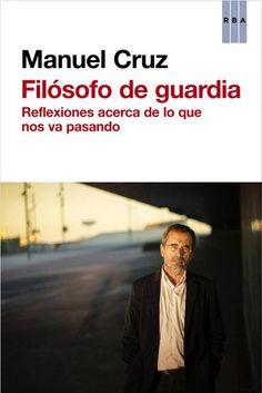 Filósofo de guardia / Manuel Cruz