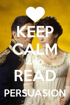 "Keep Calm and Read ""Persuasion."" i really preferred this ciaran hinds version more-to-the-book adaptation over the newer one, but felt that hinds and root were too old. also, the newer one has rupert penry-jones! Jane Austen Quotes, Jane Austen Novels, Rupert Penry Jones, Ciaran Hinds, Film Story, Cool Captions, Good Readers, Film Music Books, Pride And Prejudice"