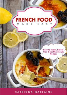 Great French Food Made Easy