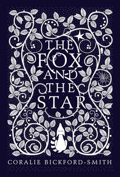Coralie Bickford Smith Tells Us How She Made The Fox And Star Her Debut Childrens Book That Has Just Been Crowned Waterstones Of Year Out