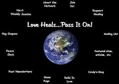 Amazing volunteer-run organization who offer healing and prayers for those in need. Wonderful people!  Welcome to the Weekly, International World Healing Network!