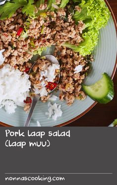 Pork laap salad (laap muu)   Laap, the closest thing to a national dish in Laos, is served on festive occasions. The dish can feature various types of meat, traditionally served raw, in a ceviche style. We've used cooked pork in our recipe, and served it with khao khua (toasted rice powder), pickled krachai, cucumbers and fresh herbs.