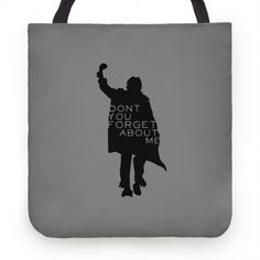 Don't You Forget About Me Tote Bag