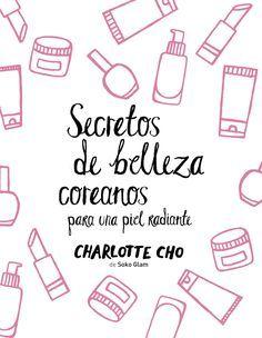 Secretos de belleza coreanos para una piel radiante. Charlottle Cho