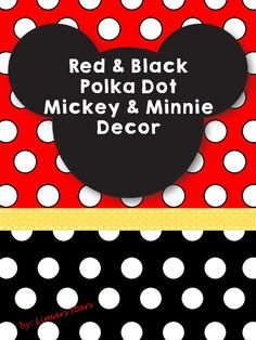 Red and Black Polka Dot themed Mickey and Minnie decor for your room! Super cute with EDITABLE pages!