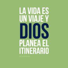 """""""La #Vida es un viaje y #Dios planea el itinerario"""". #Citas #Frases @Candidman"""
