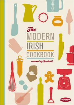 Goodall's Modern Irish Cookbook