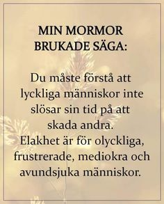 Swedish Quotes, Word Of The Day, Deep Thoughts, Self Love, Wise Words, Meant To Be, Life Quotes, Wisdom, Memes