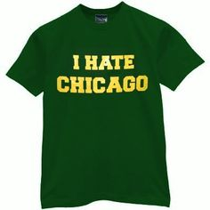 I HATE CHICAGO t-shirt packers