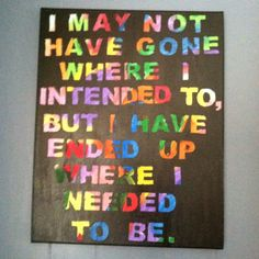 Cool homemade art. I started with a blank canvas. Made random rainbow colored swirls everywhere. Used stickers to make my lettering. Painted over entire picture with black paint. Then peeled off stickers.