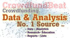 CrowdFunding Beat is #1 source for Data, Analytics, Research, Statistics, Lists, Reports, Infographic . CrowdFund Beat