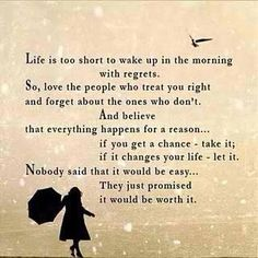 .Live life. In the end it will have been so worth it.....