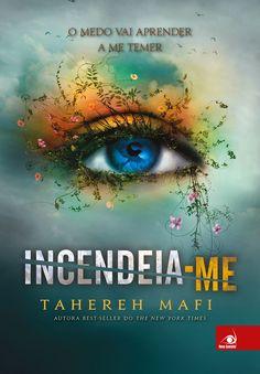 Baixar Livro Incendeia-me - Estilhaca-me Vol 3 - Tahereh Mafi em ePUB mobi e PDF