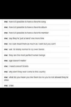 Accurate, except I HAVE to have a favorite song/album/member because my brain…
